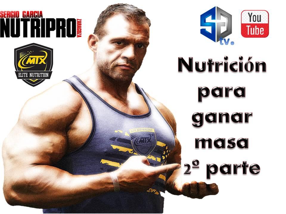 Nutricion para ganar masa muscular 2º parte